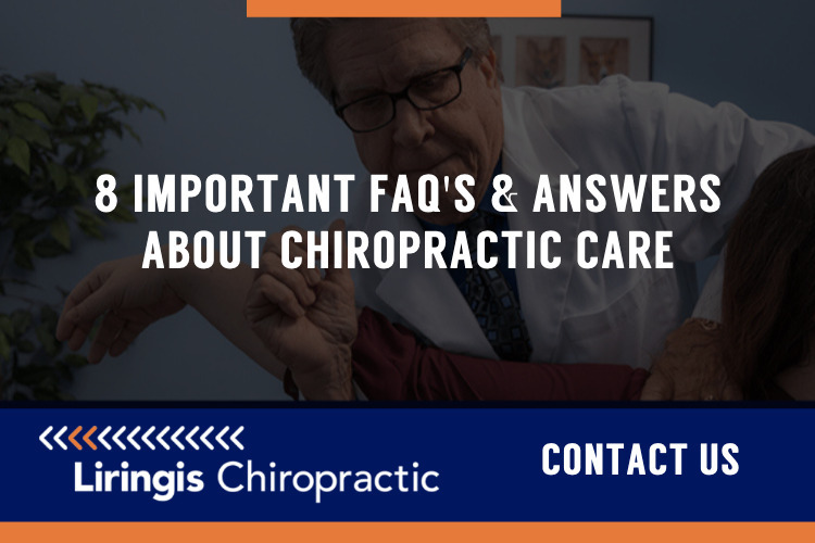 8 IMPORTANT FAQ'S & ANSWERS ABOUT CHIROPRACTIC CARE