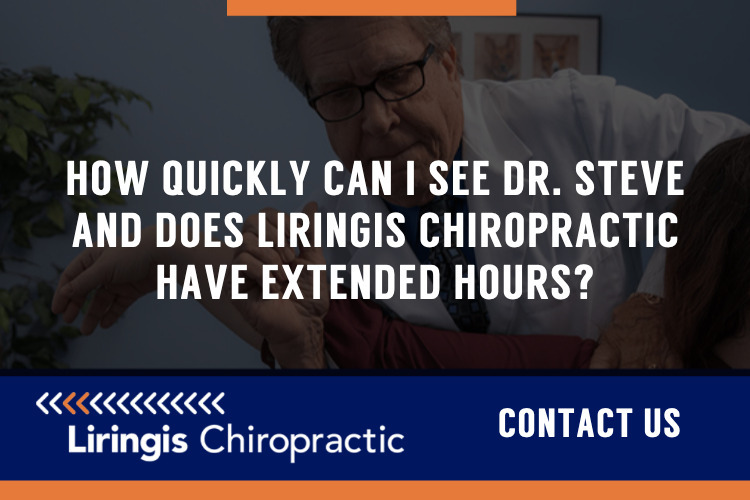 How quickly can I see Dr. Steve or Dr. Hall and does Liringis Chiropractic & Rehabilitation have extended hours?
